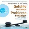 """Beate Himmelstoß und Andreas Neumann lesen Doris Wolf, Rolf Merkle """"Gefühle verstehen, Probleme bewältigen"""""""