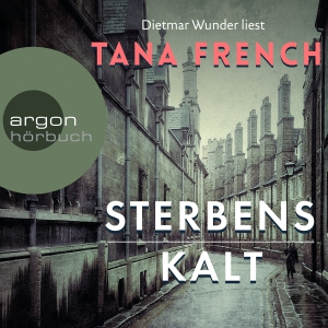 "Dietmar Wunder liest Tana French ""Sterbenskalt"""