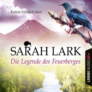 """Katrin Fröhlich liest Sarah Lark """"Die Legende des Feuerberges"""""""