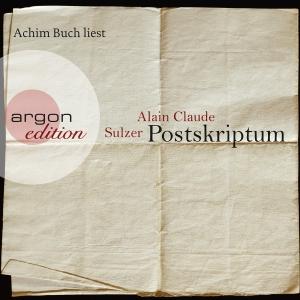 """Achim Buch liest Alain Claude Sulzer """"Postskriptum"""""""