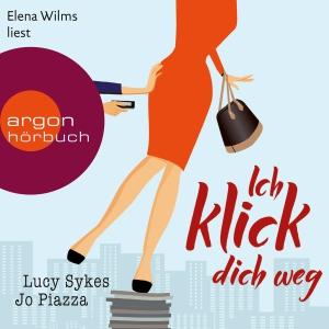 "Elena Wilms liest Lucy Sykes, Jo Piazza ""Ich klick dich weg"""