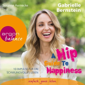 "Susanne Aernecke liest Gabrielle Bernstein "" A hip guide to happiness"""