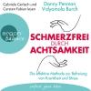 """Gabriele Gerlach und Carsten Fabian lesen Danny Penman, Vidyamala Burch """"Schmerzfrei durch Achtsamkeit"""""""