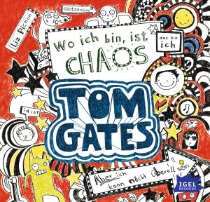 Tom Gates - Wo ich bin, ist Chaos