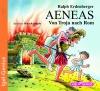 Aeneas - Von Troja nach Rom
