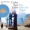 "Gerd Wameling liest Carlos Ruiz Zafón ""Das Spiel des Engels"""