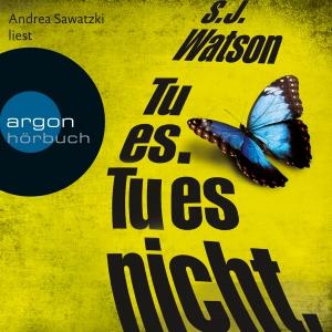 "Andrea Sawatzki liest S. J. Watson ""Tu es. Tu es nicht."""