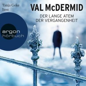 """Tanja Geke liest Val McDermid """"Der lange Atem der Vergangenheit"""""""
