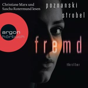 """Christiane Marx und Sascha Rotermund lesen Poznanski, Strobel """"Fremd"""""""
