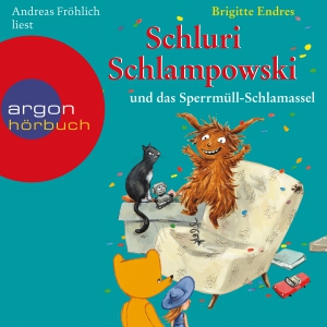 """Andreas Fröhlich liest Brigitte Endres """"Schluri Schlampowski und das Sperrmüll-Schlamassel"""