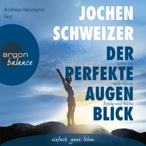 """Andreas Neumann liest Jochen Schweizer """"Der perfekte Augenblick"""""""
