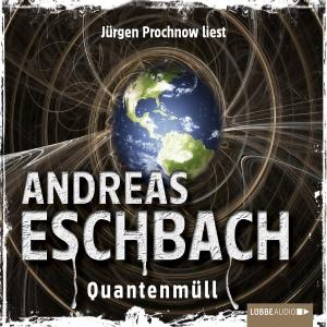 """Jürgen Prochnow liest Andreas Eschbach """"Quantenmüll"""""""