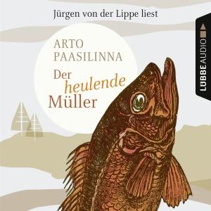 """Jürgen von der Lippe liest Arto Paasilinna """"Der heulende Müller"""""""