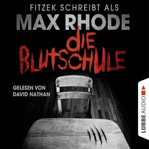 """Fitzek schreibt als Max Rhode """"die Blutschule"""""""
