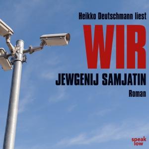 """Heikko Deutschmann liest Jewgenij Samjatin """"Wir"""""""