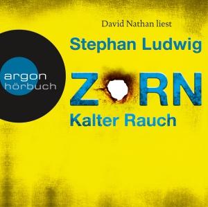 "David Nathan liest Stephan Ludwig ""Zorn - Kalter Rauch"""