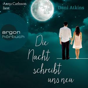 """Anna Carlsson liest Dani Atkins """"Die Nacht schreibt uns neu"""""""