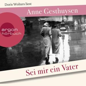 """Doris Wolters liest Anne Gesthuysen """"Sei mir ein Vater"""""""