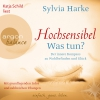 "Katja Schild liest Sylvia Hanke ""Hochsensibel - Was tun?"""