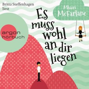 """Britta Steffenhagen liest Mhairi McFarlane """"Es muss wohl an dir liegen"""""""