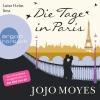 "Vergrößerte Darstellung Cover: Luise Helm liest ""Die Tage in Paris"", Jojo Moyes. Externe Website (neues Fenster)"