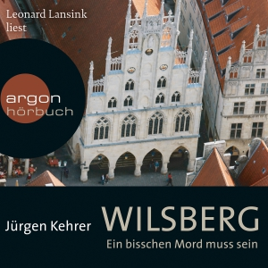 """Leonard Lansink liest Jürgen Kehrer """"Wilsberg - Ein bisschen Mord muss sein"""""""