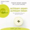 """Herbert Schäfer liest Thich Nhat Hanh, Dr. Lilian Cheung """"Achtsam essen, achtsam leben"""""""