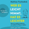 """Mathias Fischedick und Martin Reinl lesen Mathias Fischedick """"Wer es leicht nimmt, hat es leichter"""""""