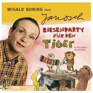 """""""Wigald Boning liest Janosch """"Riesenparty für den Tiger & drei weitere Geschichten"""""""