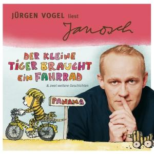 """Jürgen Vogel liest Janosch """"Der kleine Tiger braucht ein Fahrrad & zwei weitere Geschichten"""""""