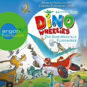 Dino-Wheelies - Der geheimnisvolle Flugsaurier