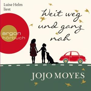 """Luise Helm liest Jojo Moyes """"Weit weg und ganz nah"""""""