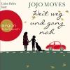 """Luise Helm liest """"Weit weg und ganz nah"""", Jojo Moyes"""