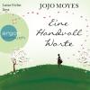 Luise Helm liest Jojo Moyes, Eine Handvoll Worte