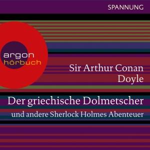 Der griechische Dolmetscher und andere Sherlock Holmes Abenteuer