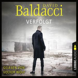 """Volker Wolf liest David Baldacci """"Verfolgt"""""""