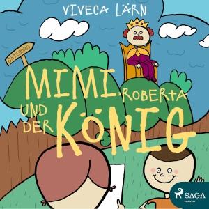 Mimi, Roberta und der König