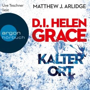 """Uve Teschner liest Matthew J. Arlidge """"D.I. Helen Grace - Kalter Ort"""""""