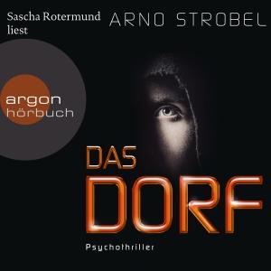 Sascha Rotermund liest Arno Strobel, Das Dorf