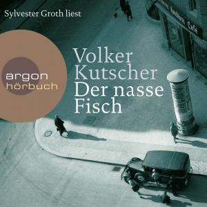 """Sylvester Groth liest Volker Kutscher """"Der nasse Fisch"""""""
