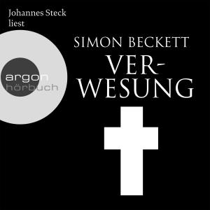 Johannes Steck liest Simon Beckett, Verwesung