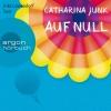"""Inka Löwendorf liest Catharina Junk """"Auf Null"""""""