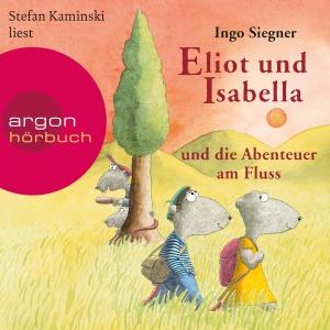 Stefan Kaminski liest Ingo Siegner, Eliot und Isabella und die Abenteuer am Fluss