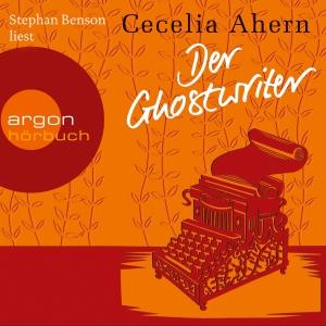 "Stephan Benson liest Cecelia Ahern ""Der Ghostwriter"""