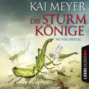 """Andreas Fröhlich liest Kai Meyer """"Die Sturmkönige - Wunschkrieg"""""""