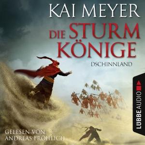 """Andreas Fröhlich liest Kai Meyer """"Die Sturmkönige - Dschinnland"""""""