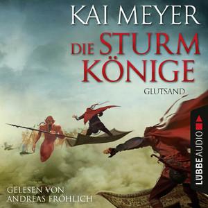 """Andreas Fröhlich liest Kai Meyer """"Die Sturmkönige - Glutsand"""""""