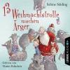Martin Baltscheit liest Sabine Städing, 13 Weihnachtstrolle machen Ärger