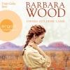 "Vergrößerte Darstellung Cover: Tanja Geke liest Barbara Wood ""Dieses goldene Land"". Externe Website (neues Fenster)"