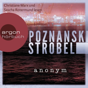 """Christiane Marx und Sascha Rotermund lesen Poznanski, Strobel """"Anonym"""""""